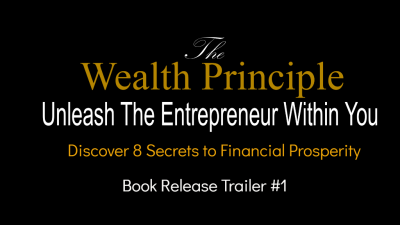 The Wealth Principle  © ™ (Early) Book Trailer (Video)